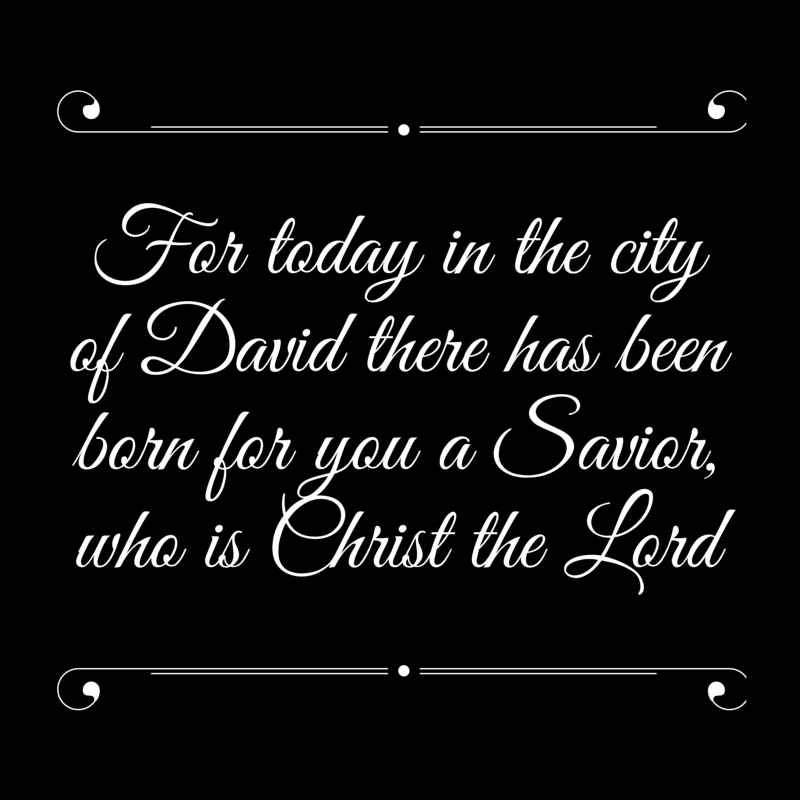For today in the city of David there has (1)