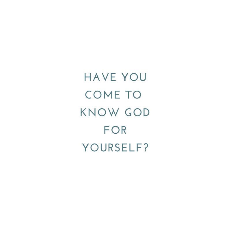 Have you come to know God yourself